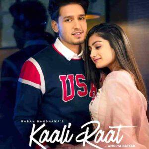 Simar Kaur Kaali Raat Karan Randhawa Lyrics Status Download