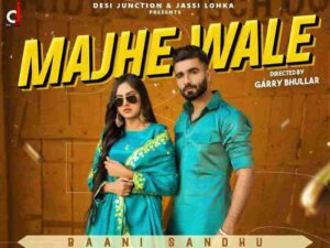 Baani Sandhu Majhe Wale Lyrics Status Download Song asi majhe wale majhe ale bhede ve kehdi lagju nede tede ve WhatsApp status video black
