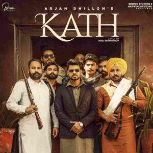 Arjan Dhillon Kath Lyrics Status Download Punjabi Song Sivian nu janda kath dasuga kude gabbru ne zindagi ch ki khateya WhatsApp video black