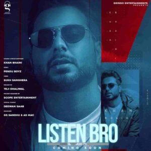 Khan Bhaini Listen Bro Lyrics Status Download Song Chhade na je pair banda hunda ni flop hit hunda ni purane koi yaar chadd ke WhatsApp video
