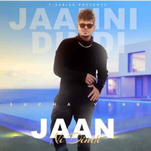 Sucha Yaar Jaan Ni Dindi Lyrics Status Download Song Jaan ta dedu hun sajna tenu par zindagi chon hun jaan ni dindi WhatsApp video black.