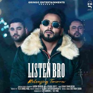 Listen Bro Khan Bhaini Lyrics Status Download Punjabi Song Gal sun makhna jera penda rakhna hove je muqadran da time chakna WhatsApp video.
