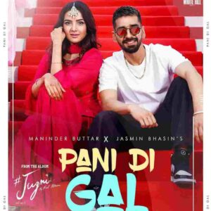 Maninder Buttar Pani Di Gal Lyrics Status Download Song Mere daddy nu manau kaun ve tere vehle na viyahu kaun ve WhatsApp black background.