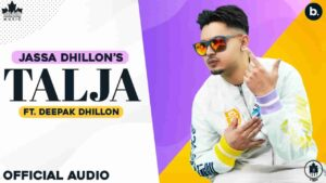 Jassa Dhillon Talja Lyrics Status Download Song La shartan yaar tera thoke te bde savare ni je kahe bnada scene main hune dubare ni WhatsApp