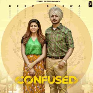 Deep Bajwa Confused Lyrics Status Download Song Ik pase dil kre dil de deyan duje pase kudi sachi dri payi aa WhatsApp video black background