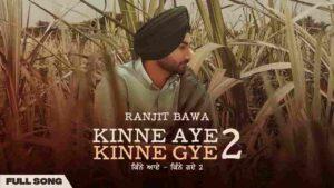 Ranjit Bawa Kinne Aye Kinne Gye 2 Lyrics Status Downloadn Song Thaan than to pati chuni maaboli di Gaun wala ese nu trend dasda WhatsApp video