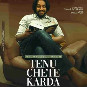 Simar Doraha Tenu Chete Karda Lyrics Status Download Song tenu chete krda munda kinne saala to tenu hun vi oda cheta aunda ke nahi? WhatsApp.