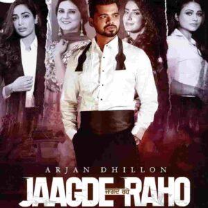 Arjan Dhillon Jagde Raho Lyrics Status Download Song Jidi jidi lagi aa v jagde riho raatan nu gvache kithe yaar labde? WhatsApp video black.