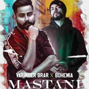 Bohemia Mastani Varinder Brar Lyrics Status Download Song Teri chad di jawani utto akh mastani kudi tere jehi hor taki na WhatsApp video.