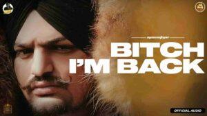Sidhu Moose Wala Bitch I'm Back Lyrics Status Download Song Das ona nu prahuna thoda fer agiya ni jede meri gair haazri ch gaun lag pye video.